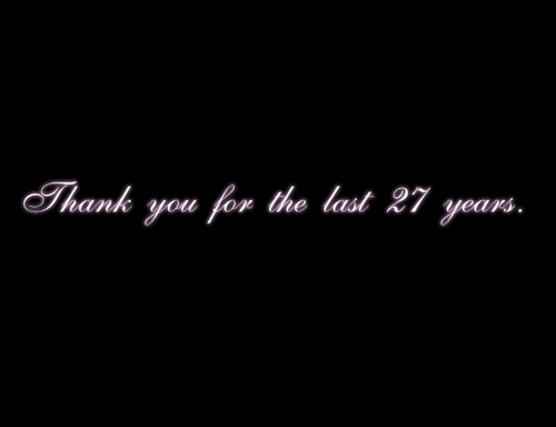 Thank you for the last 27 year